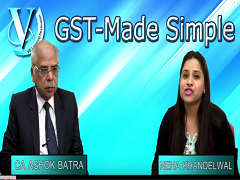 GST Made Simple - Episode 9- Impact of GST-CA Ashok Batra